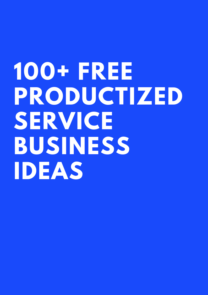 100+ FREE Productized Service Online Business Ideas – simple business ideas you can start today on the side
